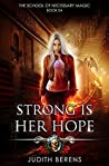 Strong is Her Hope (The School of Necessary Magic #4)