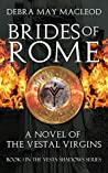 Brides of Rome: A Novel of the Vestal Virgins (The Vesta Shadows Book 1)