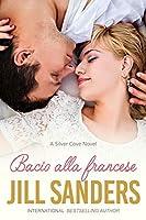 Bacio alla francese (Silver Cove Vol. 2)