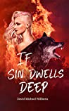 If Sin Dwells Deep