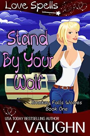Stand by Your Wolf (Smokey Falls Wolves, #1)