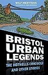 Bristol Urban Legends by Stanley Wilfrid Merttens