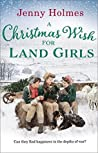 A Christmas Wish for Land Girls (Land Girls #3)