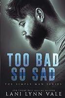 Too Bad So Sad: Volume 5 (The Simple Man Series)