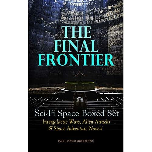 THE FINAL FRONTIER: Sci-Fi Space Boxed Set: Intergalactic Wars