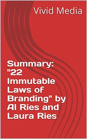 "Summary: ""22 Immutable Laws of Branding"" by Al Ries and Laura Ries"