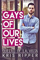 Gays of Our Lives (Queers of La Vista #1)