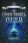 Book cover for The Confectioner's Guild (The Confectioner Chronicles, #1)