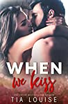 When We Kiss by Tia Louise