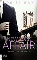 New York Affair - Manhattan für immer (New-York-Affairs-Reihe 3)