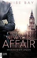 New York Affair - Wiedersehen in London (New-York-Affairs-Reihe 2)