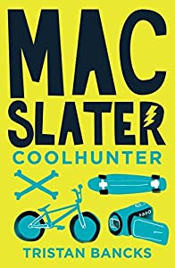 Mac Slater Coolhunter 1: The Rules Of Cool