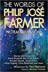 The Worlds of Philip José Farmer: Protean Dimensions