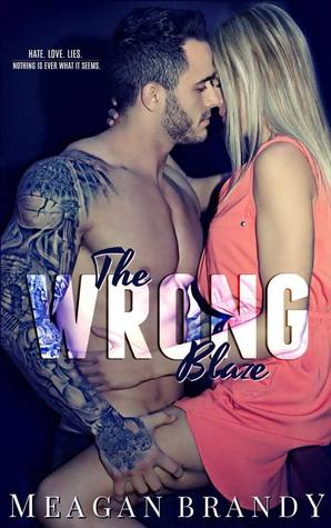 The Wrong Blaze by Meagan Brandy