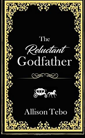 The Reluctant Godfather (The Tales of Ambia) by Allison Tebo
