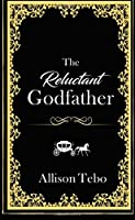 The Reluctant Godfather (The Tales of Ambia) (Volume 1)