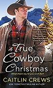 A True Cowboy Christmas (Cold River Ranch, #1)
