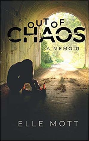 Out of Chaos: A Memoir