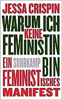 Warum ich keine Feministin bin: Ein feministisches Manifest