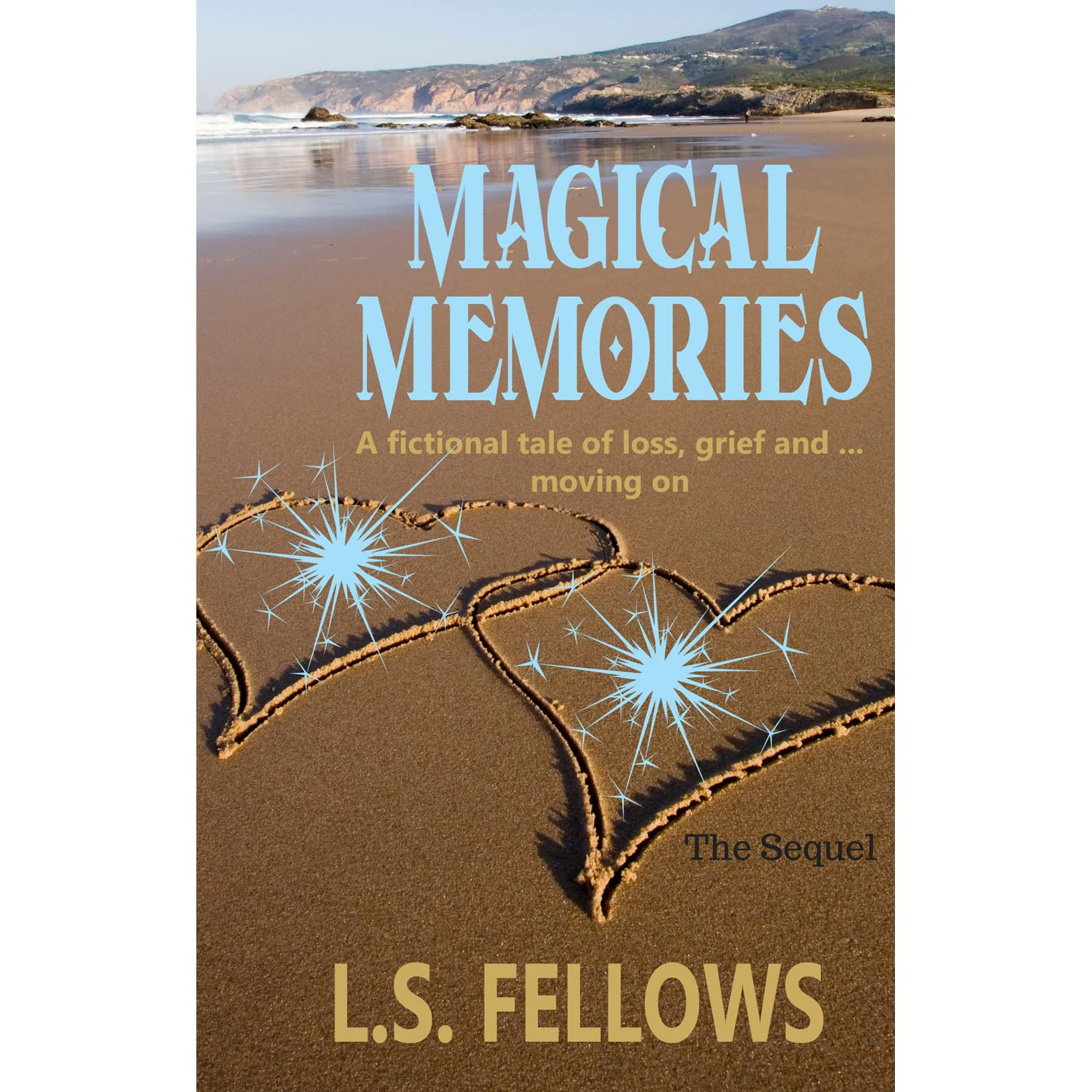 Magical Memories: A fictional tale of loss, grief, and