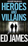 Heroes and Villains (Scott Cullen Mysteries #8)