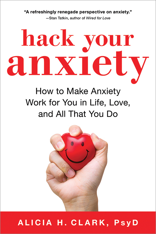 Hack Your Anxiety How to Make Anxiety Work for You in Life, Love, and All That You Do (2018, Sourcebooks)