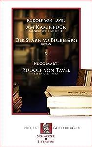 Am Kaminfüür - Der Stärn vo Buebebärg - Rudolf von Tavel: Leben und Werk