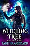Witching Tree: Alice Gray Book 1