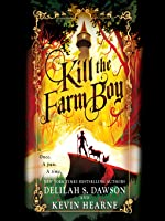 Kill the Farm Boy (The Tales of Pell Series, #1)