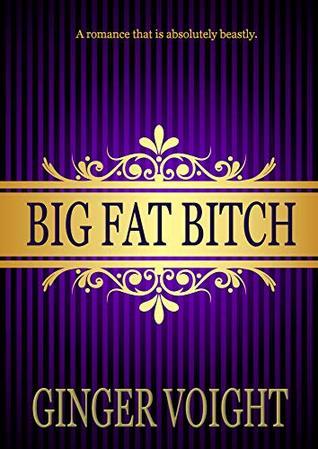 Big Fat Bitch