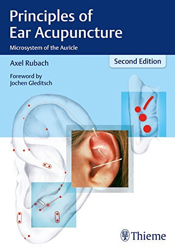 Principles of Ear Acupuncture Microsystem of the Auricle, Second Edition