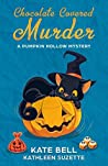 Chocolate Covered Murder: A Pumpkin Hollow Mystery, book 3
