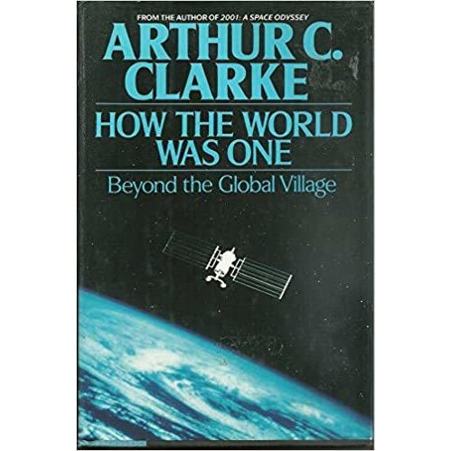 How The World Was One By Arthur C Clarke