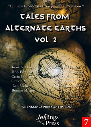 Tales From Alternate Earths 2 by Daniel M. Bensen