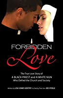 Forbidden Love: Written by Lisa Jones Gentry as Told by Their Son Joe Steele