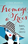 Fromage à Trois audiobook review