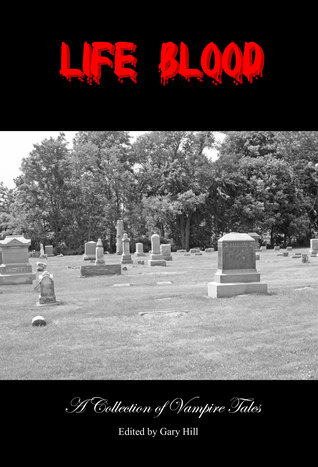 Life Blood: A Collection of Vampire Tales