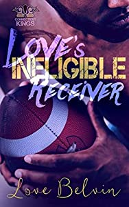 Love's Ineligible Receiver (Connecticut Kings Book 5)