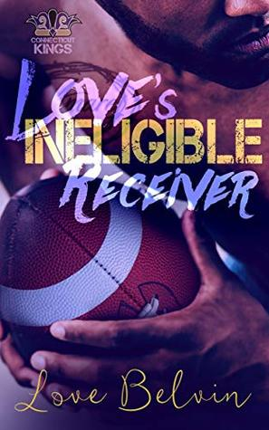 Love's Ineligible Receiver by Love Belvin