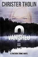 Vanished? (Stockholm Sleuth, #1)