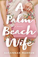 A Palm Beach Wife: A Novel