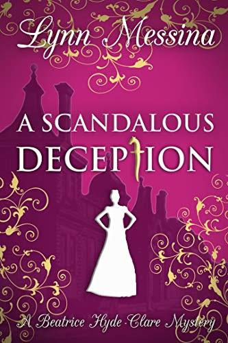 Lynn Messina - Beatrice Hyde-Clare Mysteries 2 - A Scandalous Deception