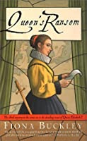 Queen's Ransom (Ursula Blanchard, #3)