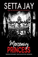 Mercenary Princess (Mercenary Socialites #1)