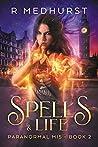 Spells & Life (Paranormal MI5, #2)