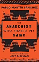 The Anarchist Who Shared My Name