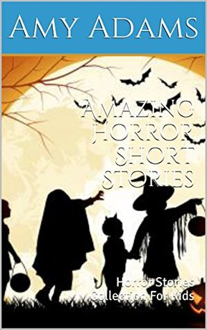 Amazing Horror Short Stories: Horror Stories Collection For Kids