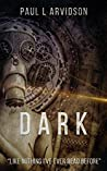 Dark (The Dark Trilogy Book 1)