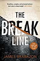 The Break Line: The impossible to put down thriller. 'Don't plan to sleep tonight' Lee Child