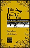 """Tales of the River Vine: """"Dandelion of Defiance"""": Free Short Stories from the Fallen Princeborn Omnibus"""